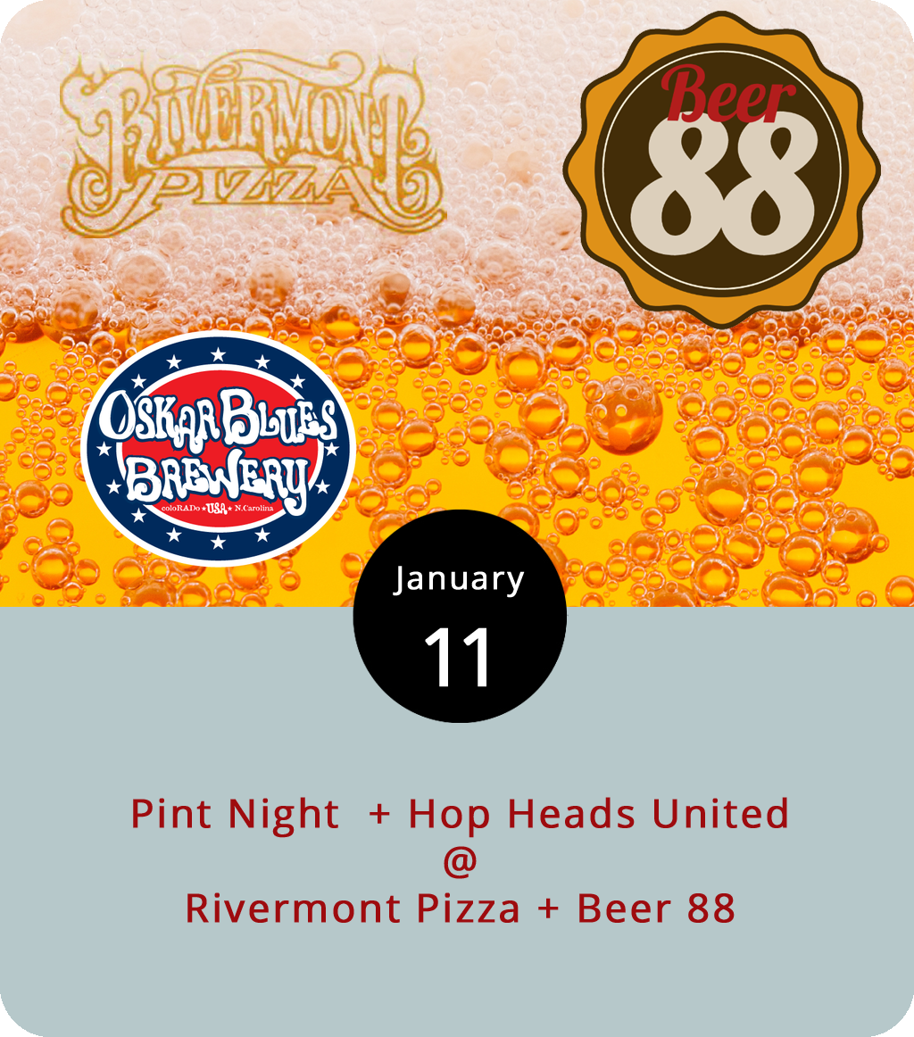 One of the nation's top breweries will offer up one of its heftiest beers tonight at Rivermont Pizza (2496 Rivermont Ave.), where they're hosting a steal-the-pint night for Oskar Blues. At the top of the tap takeover list is Oskar's  Ten Fidy , a 10.5% ABV Imperial Stout infused with chocolate, caramel, and coffee flavors. The takeover menu also includes the brewery's flagship Dale's Pale Ale and its Pinner, IPA, and Yella Pils. Pint glasses are available starting at about 6 p.m. For more information, call RP at (434) 846-2877. Over at Beer 88 (113 Hexham Dr.) they like their stouts, but they've set aside today for an IPA celebration. Hop Heads United features  Parkway Brewing 's Oak-Aged Gent Bent Mountain IPA, Reaver Beach Brewing's Hoptopus Double IPA, Captain Lawrence Brewing's Orbital Tilt and Powder Dreams IPAs, and Alpine Beer's Pure Hoppiness. For more information about Hop Heads United, click  here or call (434) 582-5025.