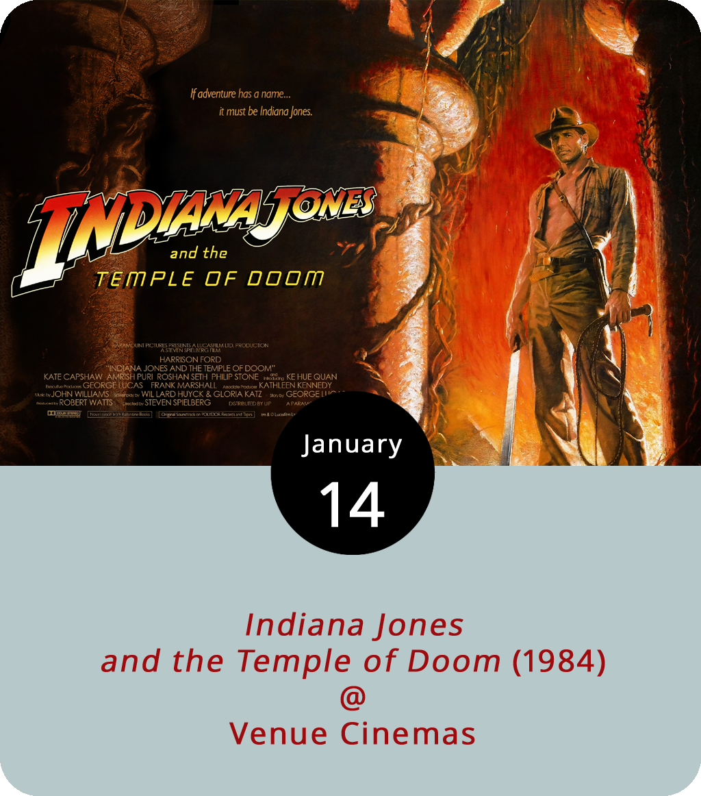 The cinematic adventure marathon featuring everyone's favorite archeology professor/action hero continues this week at Venue Cinemas (901 Lakeside Dr.) with screenings of  Indiana Jones and the Temple of Doom (1984). In the second installment of the blockbuster franchise, Indy (Harrison Ford) joins night club singer Willie Scott (Kate Capshaw) and a boy called Short Round (Jonathan Ke Quan) on a quest for a sacred and powerful stone. The action is set in 1935 which technically makes it a prequel rather than a sequel to 1981's  Raiders of the Lost Ark . Showtimes are 12:30, 3:30, 6:45 and 9:45 p.m. through Thursday. For more information, click  here or call (434) 845-2398.