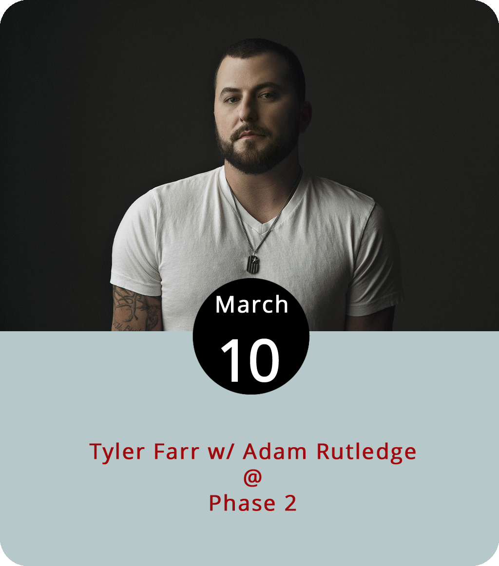 """So a guy walks into a bar … You've probably heard that one before, at least as sung by Tyler Farr, who turned the old joke into a song, """" A Guy Walks Into A Bar ."""" And the joke-turned-song is the country singer's biggest hit, peaking at #1 on Billboard's Country Airplay chart in 2015. You might also know him from """"Redneck Crazy,"""" """"Whiskey in my Water,"""" and other Southern-tinged hits. He's performing at Phase 2 (4009 Murray Pl.) tonight along with  Adam Rutledge , another country act. Tickets seemed to be selling out early this week, so get them while you can. General admission is $20. For more information, including tickets, click  here  or call (434) 846-3206."""