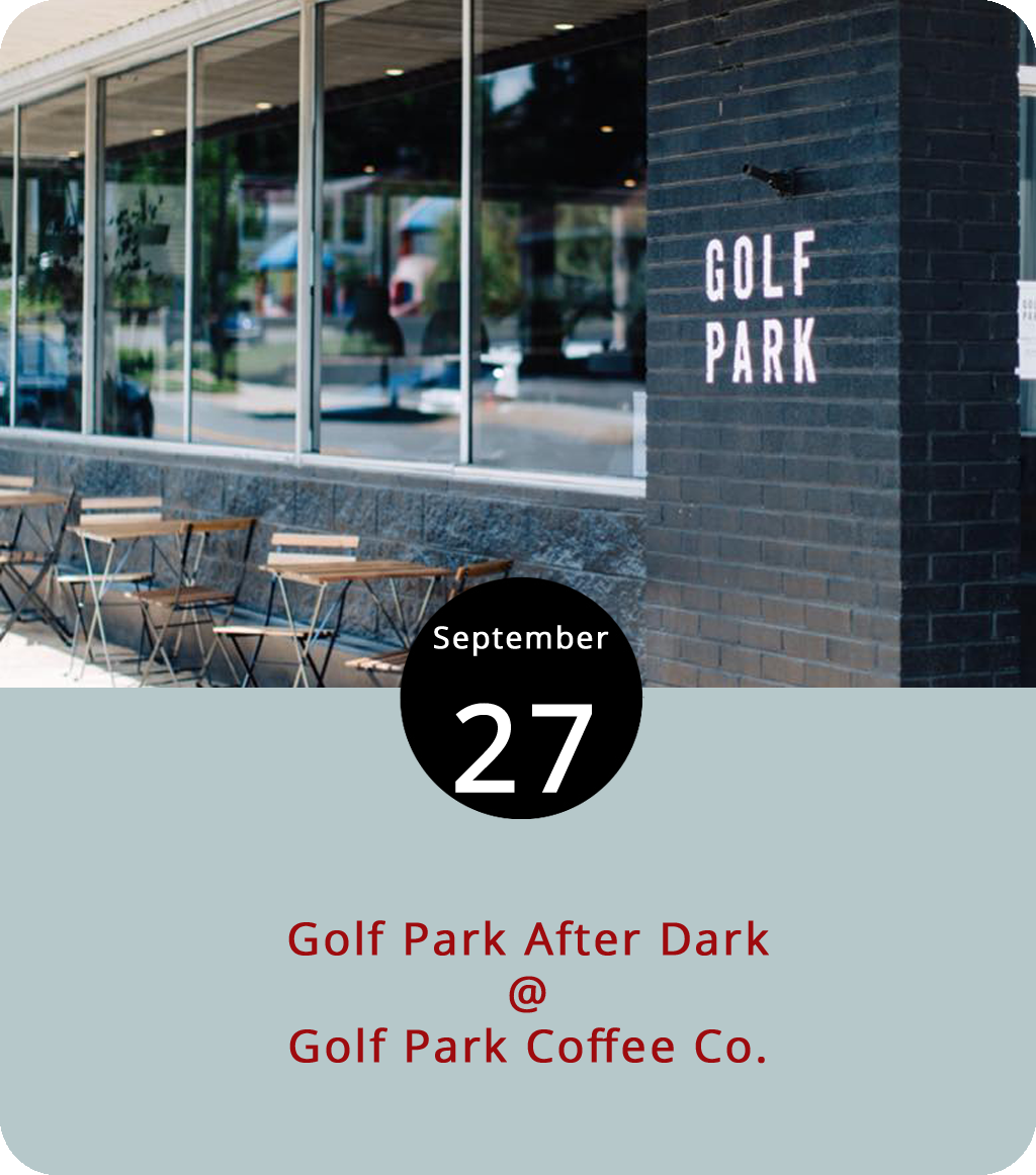 "As part of our ongoing and probably short-lived Get To Know A Local Barista series, we're going to recommend stopping by Golf Park Coffee Co. (2306 Bedford Ave.) this evening. The café, which opened its doors just a few months ago, is hosting an ""After Dark"" event that promises live music, new menu items, and plenty of java. Think of it as an opportunity to find out why the place is called Golf Park when the mobile cold brew unit they pedal around town is more akin to a golf cart. A $15 ticket for the event, which begins at 7 p.m., gets you two fall-themed coffee drinks and a fall-themed scone. Click  here  or call (434) 515-2299."