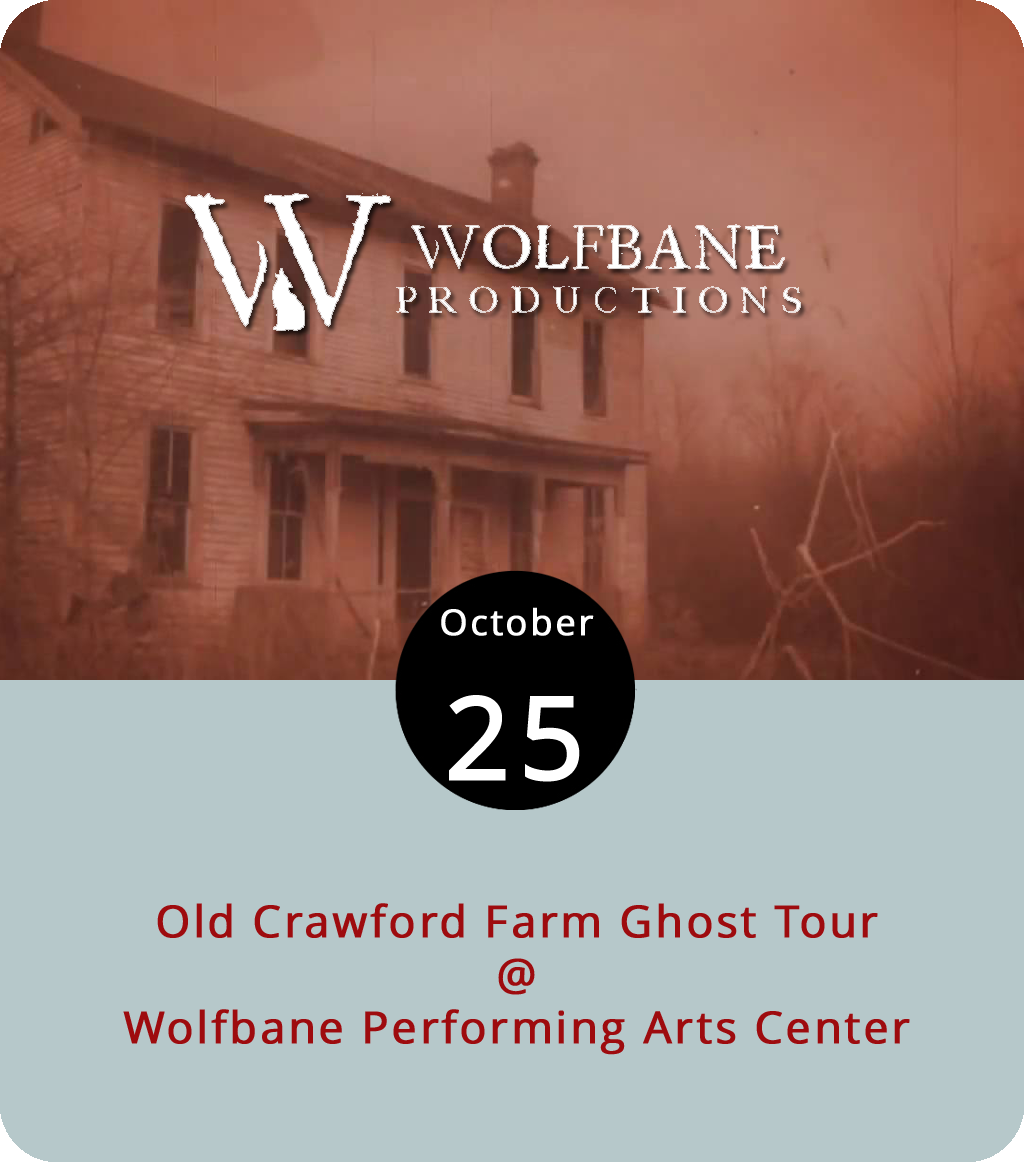 The dramatic folks at Appomattox's Wolfbane Production aren't about to let a holiday like Halloween pass by without having a little actorly fun with it. So, for the seventh year running they've turned their Wolfbane Performing Arts Center (618 Country Club Rd.) into a haunted spectacle based on the story of Civil War veteran Elijah Crawford and his cursed farm. Wolfbane's guided tours of the Crawford Farm run from 7 until 10 p.m. at 30-minute intervals today, tomorrow, and Saturday. Tickets, which are $15, must be purchased in advance, and the tour includes a hike through woods. In other words, dress appropriately. Click  here  for tickets and  here  for more info, or call (434) 579-3542.