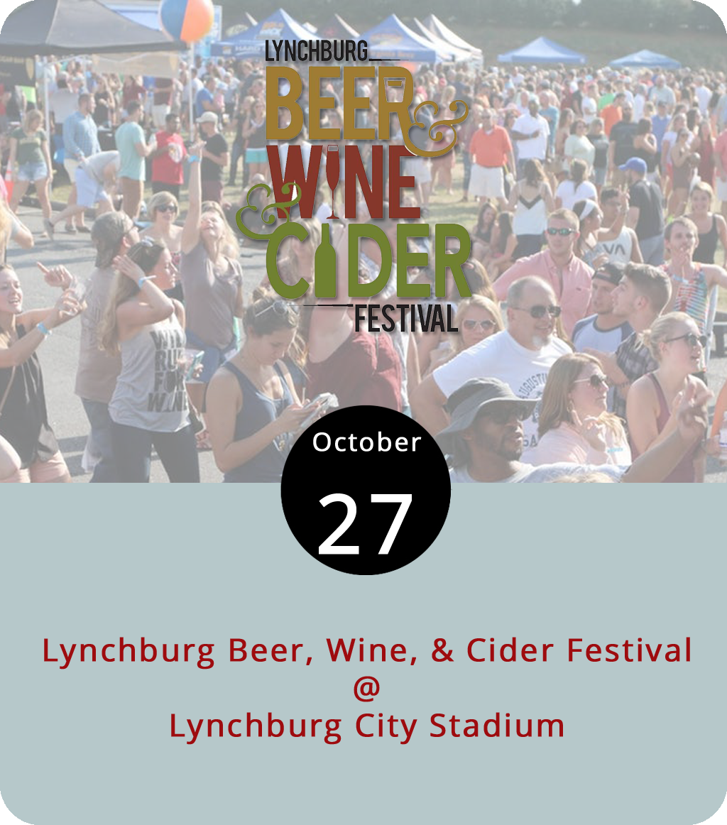 Back in mid-September there was just too much hurricane activity in the area for the 9th annual Lynchburg Beer, Wine, & Cider Festival to proceed as scheduled. So they wisely rescheduled the event and the weather report is not quite as foreboding as it was a month ago. From noon until 7 p.m. the grounds of Lynchburg City Stadium (3176 Fort Ave.) will be filled with booths featuring wares from local artists and artisans, libations from area brewers, vintners, and ciderists, and other fun stuff. Entertainment will be provided by the Uptown Band (12:30-1:45 p.m.), Mended Fences (2:15-3:30 p.m.), Dragonfly (4-5:15 p.m.), and Funky Bone (5:45-7 p.m.). Tickets are $25 in advance and $30 at the gate, with designated driver passes available for $15. Children under 12 get in free. Click  here  for more info and  here  to buy tickets.
