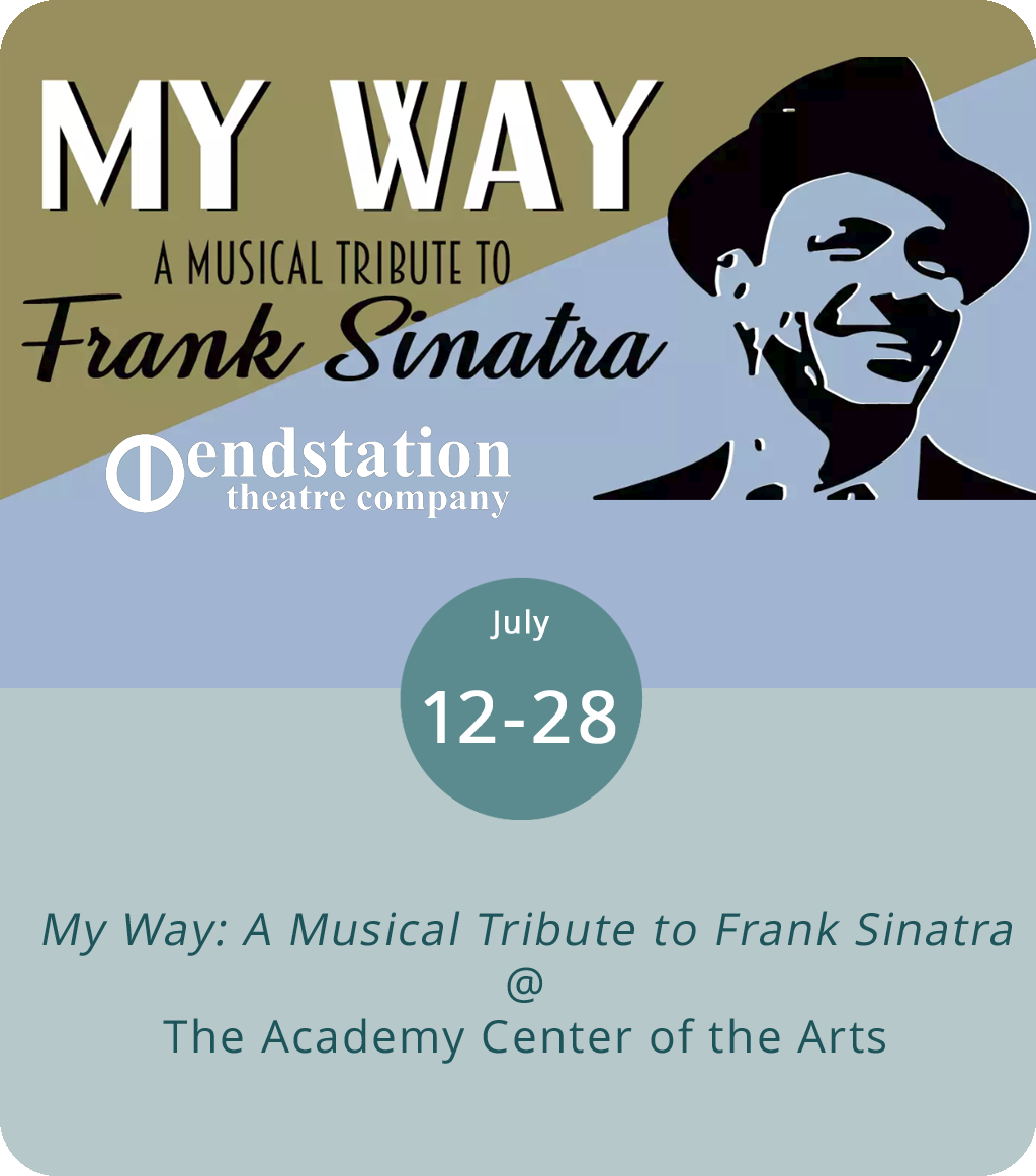 """Frank Sinatra was many things to many people – singer, actor, gangster, cultural icon. Endstation Theatre Company celebrates the legacy of Ol' Blue Eyes this month with a production of  My Way: A Musical Tribute to Frank Sinatra  in the Joy & Lynch Christian Warehouse Theatre at the Academy Center of the Arts (600 Main St.). The show is a musical revue featuring four New York performers doing dozens of Sinatra classics, including """"Strangers in the Night,"""" """"Fly Me to the Moon,"""" """"Moonlight Serenade,"""" and, of course, """"My Way."""" There are performances tonight, tomorrow, and Wednesday though Saturday at 7:30 p.m., as well as this Sunday and next Saturday and Sunday at 2 p.m. Tickets run from $23-$33. For more info, click  here  or call (434) 846-8499."""