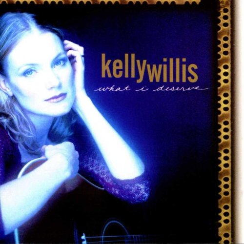 Kelly Willis - What I Deserve.jpg