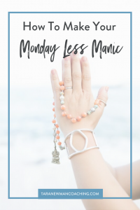 How to Make Your Next Monday Less Manic - Tara Newman Coaching
