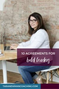 10 Agreements for Bold Leaders - Tara Newman Coaching (1)