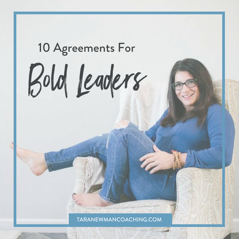 10 Agreements for Bold Leaders - Tara Newman Coaching