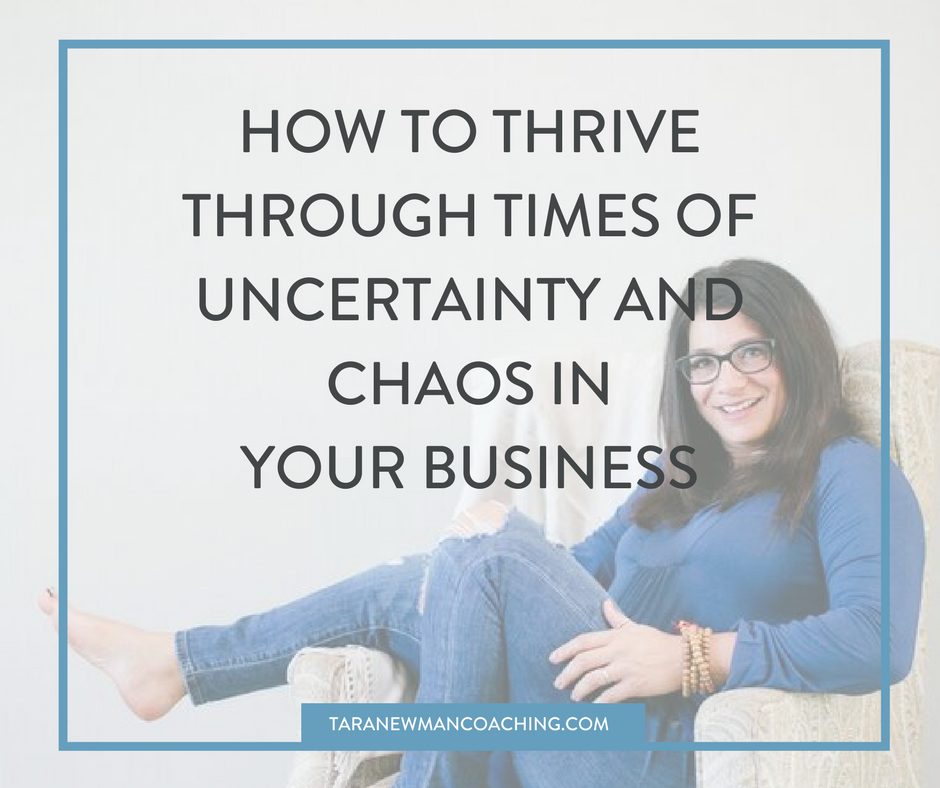 How to thrive through times of uncertainty or chaos