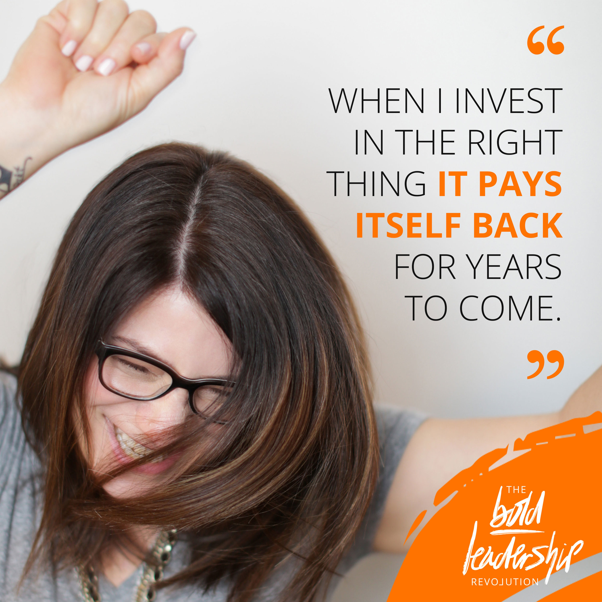 Episode-9-Quote-When-I-invest-in-the-right-thing-it-pays-itself-back-for-years-to-come.2.jpg