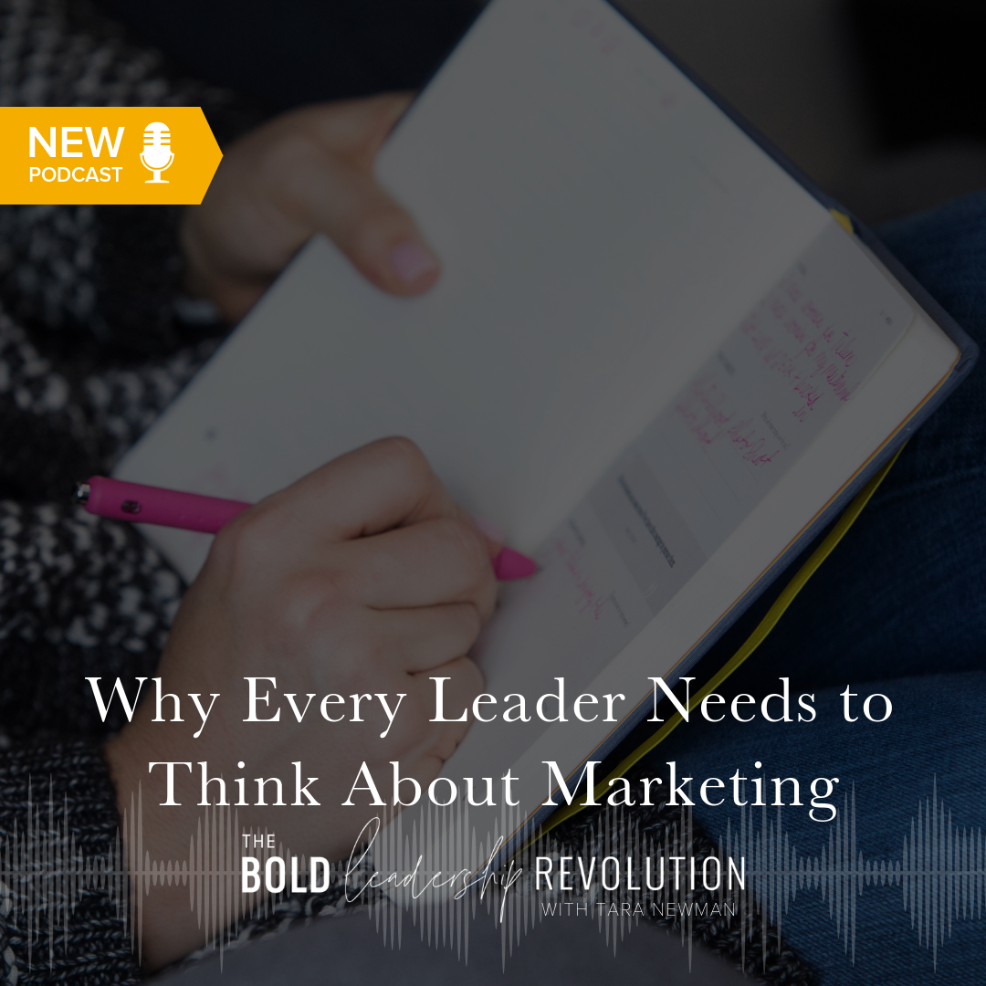Why Every Leader Needs to Think About Marketing