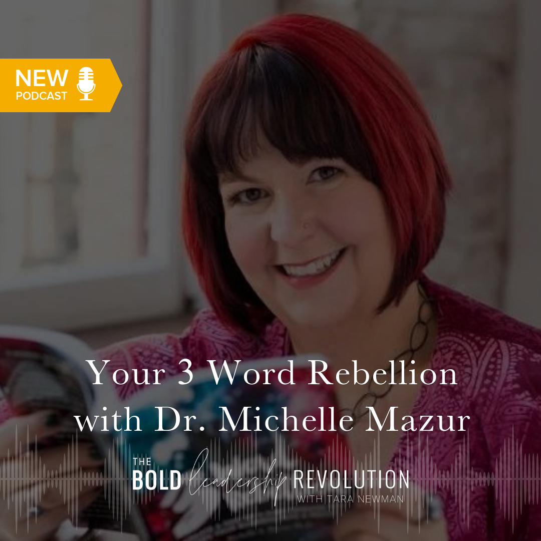 Your 3 Word Rebellion with Dr Michelle Mazur