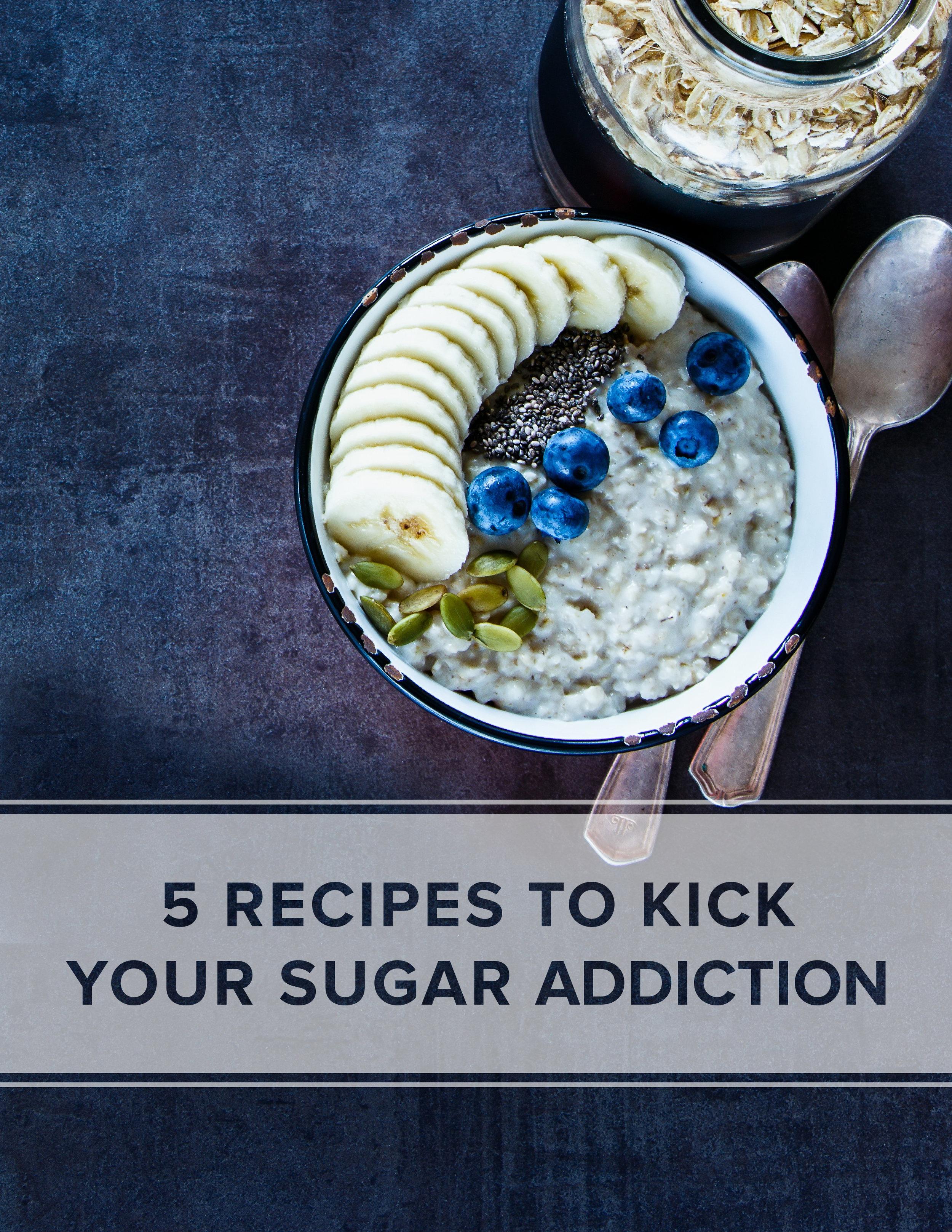5_Recipes_To_Kick_Your_Sugar_Addiction_2D_cover.jpg