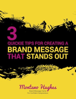 3 Quickie Tips for Creating a Brand Message That Stands Out2 cropped.jpg