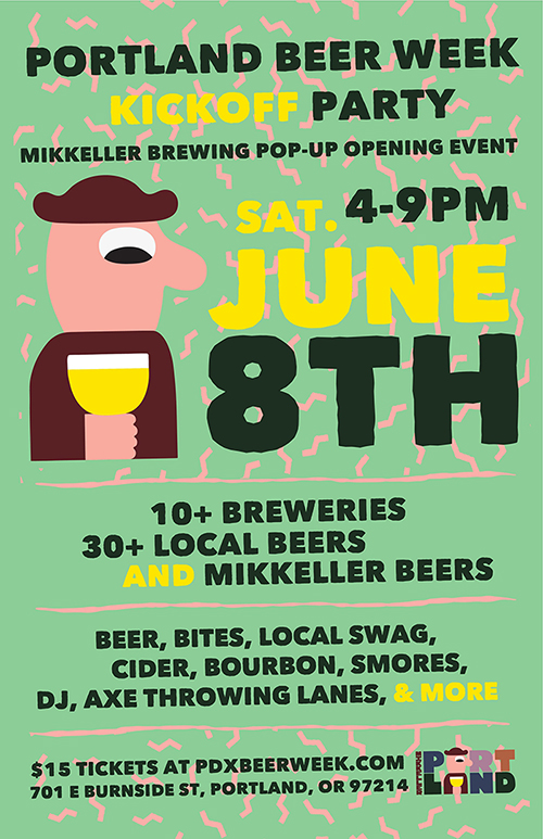 PDX BEER WEEK KICKOFF PARTY - Sat. June 8th, 4-9pmMikkeller Pop Up Pub, 701 E. Burnside St.Buy tickets hereWe're pouring: • Hot Break (Sour Ale)• Country Wizard (Super Saison)Portland Beer Week kicks off it's 9th year with the debut of Mikkeller Brewing Pop-Up taproom at 7th and E. Burnside Street on Saturday, June 8th from 4-9pm. Get a first look at the Danish brewery's new Portland location, their original beers and inspired food menu. The indoor/outdoor party will feature 10 local breweries pouring 20 beers outside, in addition to the Mikkeller beers pouring at the bar. Showing our collaborative spirit, Portland Beer Week has also teamed with the NW Cider Association and Bauman's Cider to offer hard ciders and House Spirits who will be doing free tastings including their new beer friendly Westward Whiskey. The kickoff party will feature multiple food options, two axe throwing lanes and local vendors like Craft Brew Bouquet and artisan s'mores from Nineteen27 S'mores.