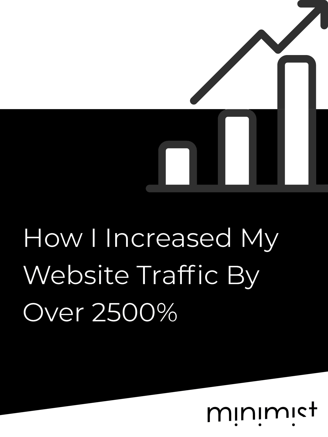 How I Increased My Website Traffic By Over 2500%