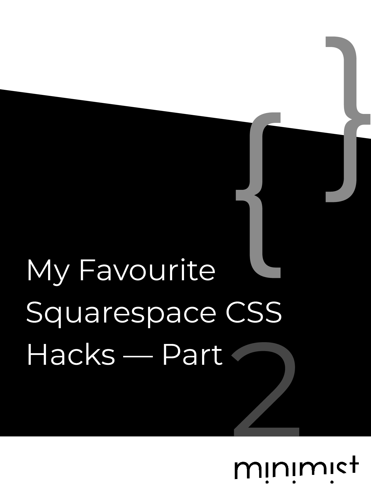 My Favourite Squarespace CSS Hacks — Part 2
