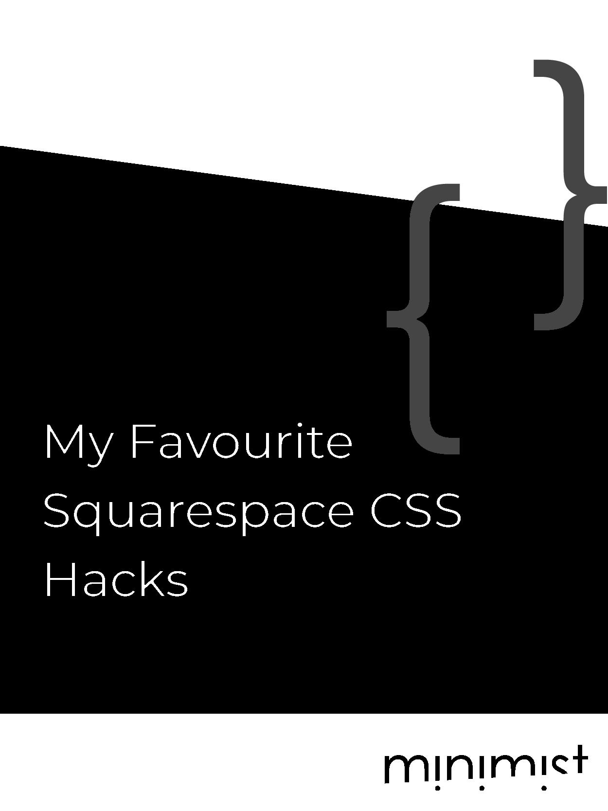 My Favourite Squarespace CSS Hacks