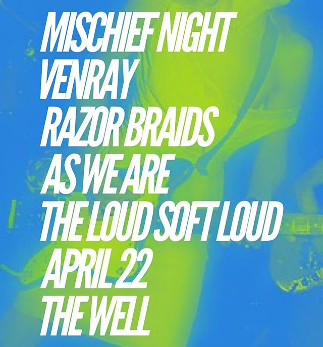 Our next show is at The Well on Easter. Let's get loud together. We're on at 10pm.