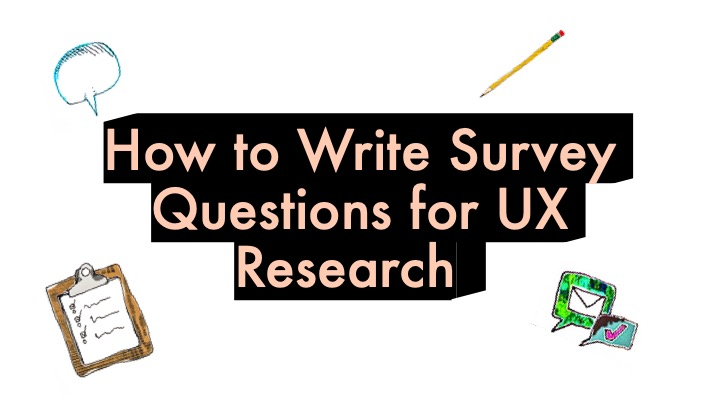 How to Write Survey Questions for UX Research.jpg