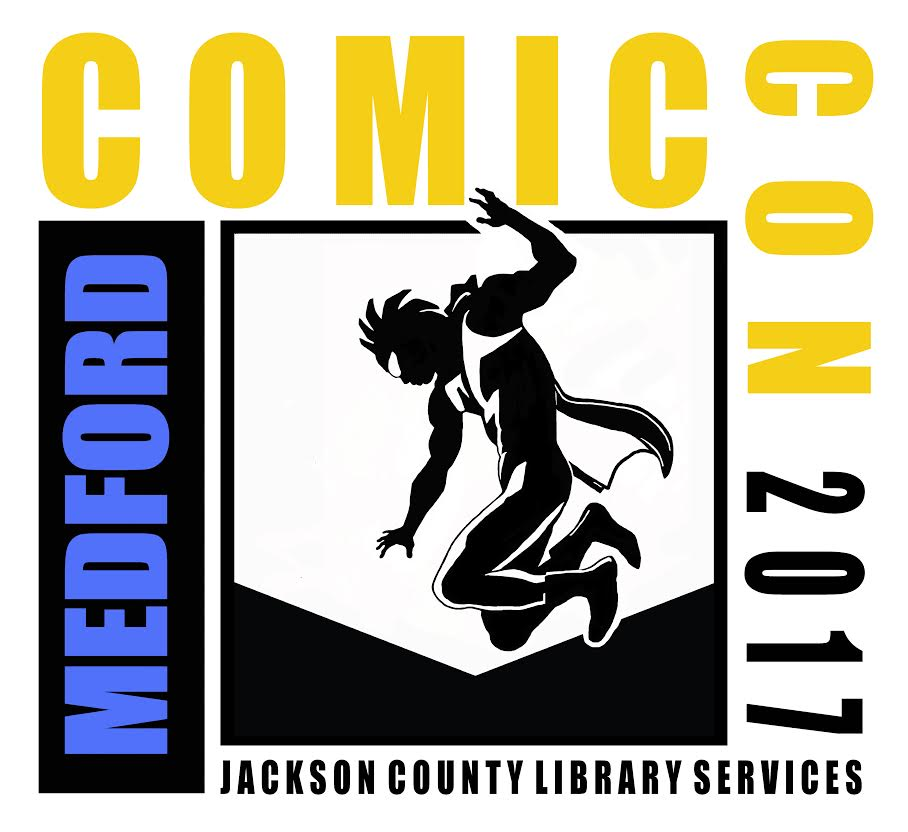MEDFORD COMIC-CON - Jackson County Library Services - RCC - What to do in Southern Oregon - Things to do in Medford - Events Calendar