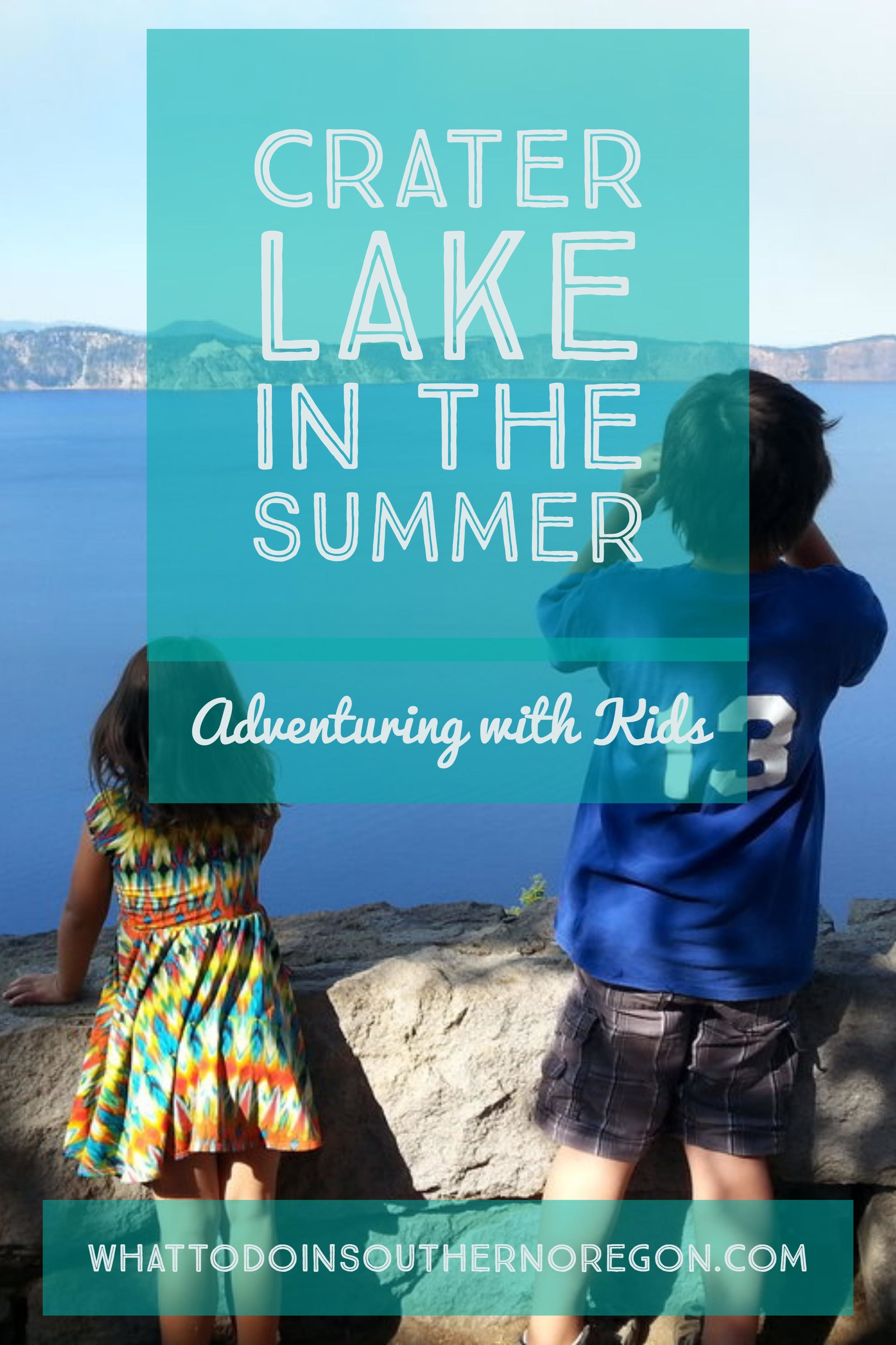 CRATER LAKE IN THE SUMMER - ADVENTURING WITH KIDS - What to do in Southern Oregon -  Things to do - Kids - Hiking - Junior Rangers