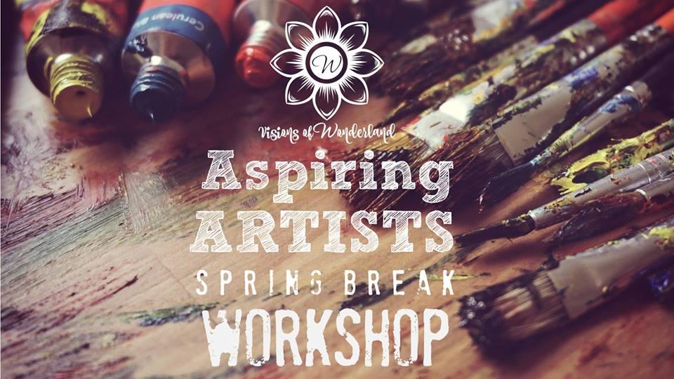 ASPIRING ARTISTS SPRING BREAK WORKSHOP