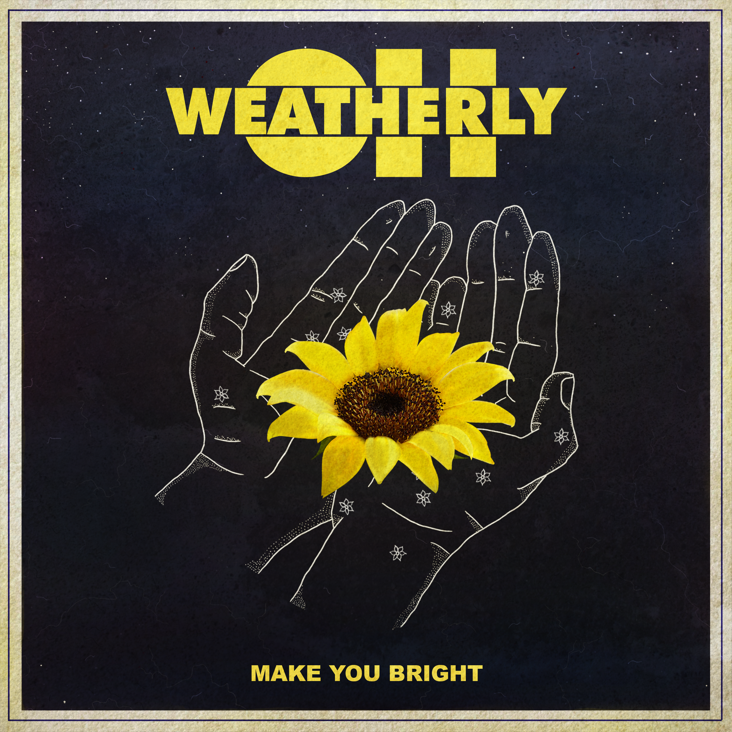 Oh Weatherly - Make You Bright