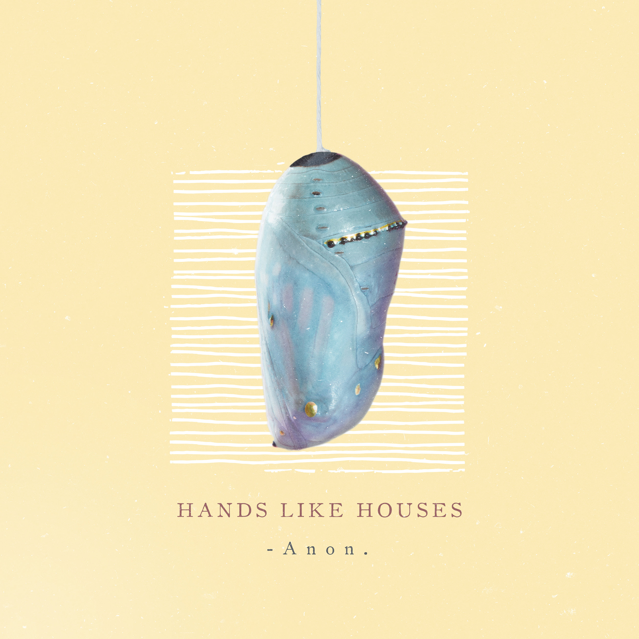 Hands Like Houses - -Anon.