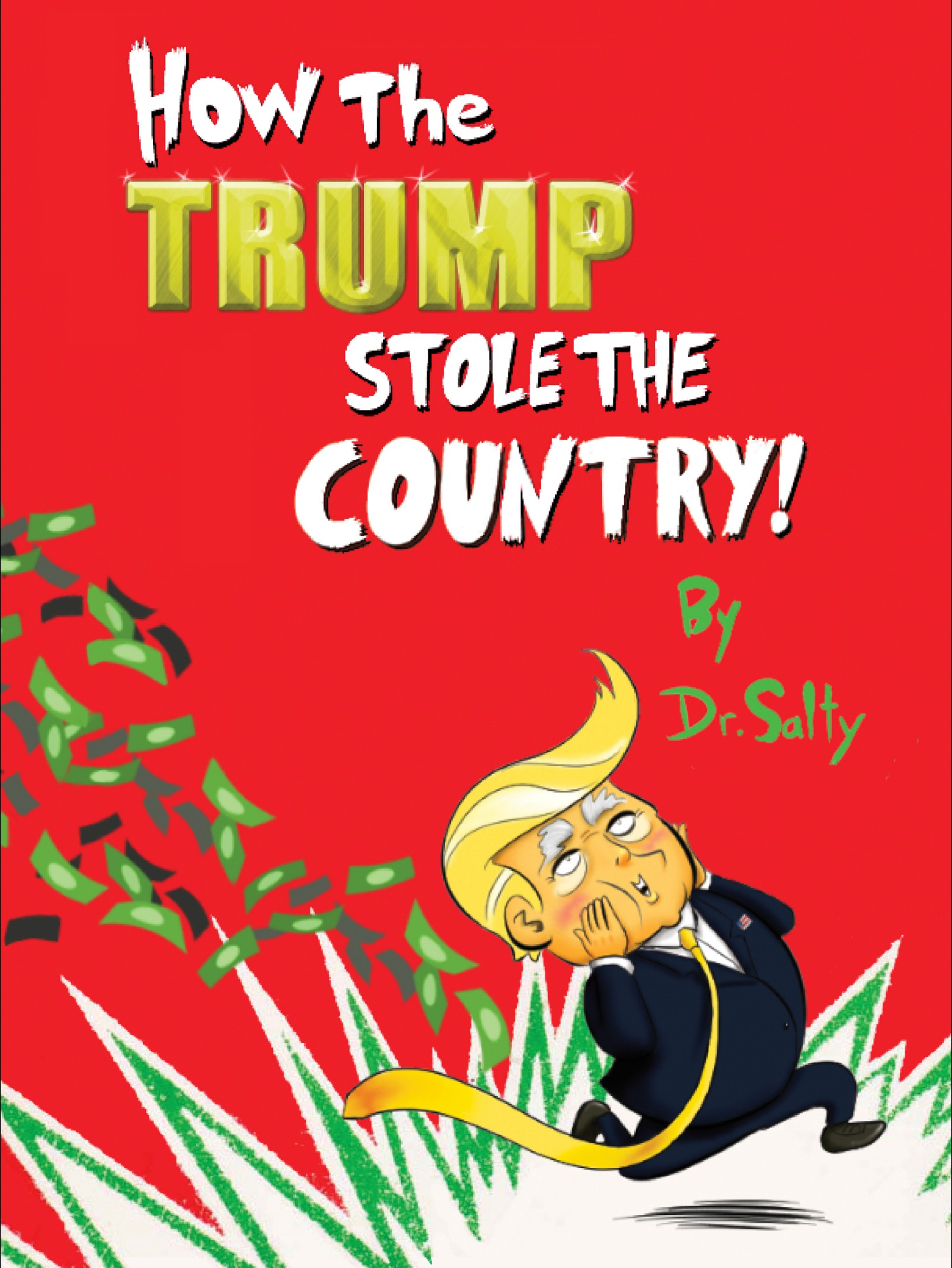 "How the Trump stole the country  If you like Dr. Seuss books then you will enjoy ""How the Trump Stole the Country!"" It's a fully illustrated 54 page children's style book for angry Republicans and hippie Democrat millennials. Available now online on Amazon.com"