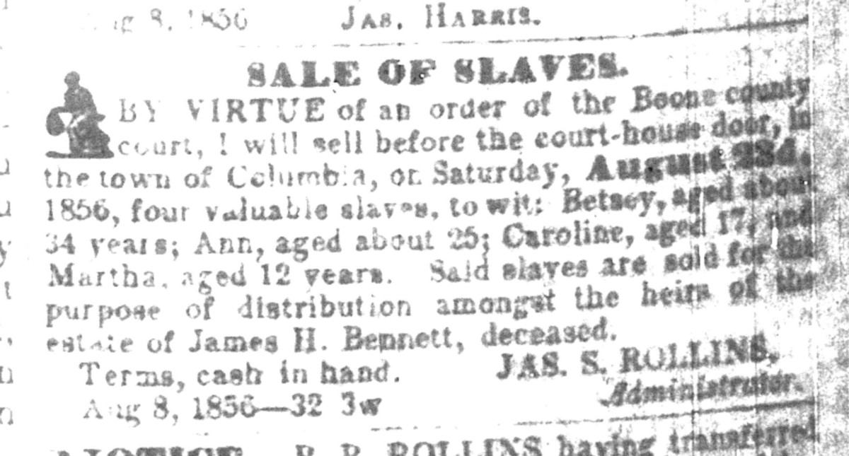 In the Aug. 8, 1856, edition of the Missouri Statesman, James Rollins placed an advertisement for slaves he would sell at the county courthouse.