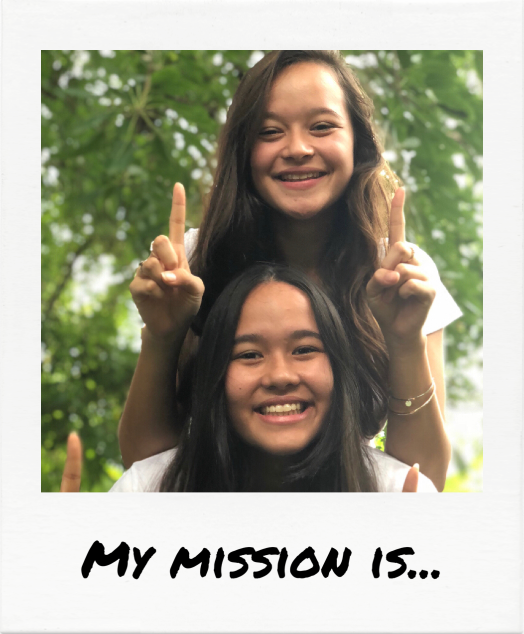 """…to create a world where young people feel empowered to take a stand for something bigger, for something meaningful, and something that creates real change."" - Isabel and Melati Wijsen"