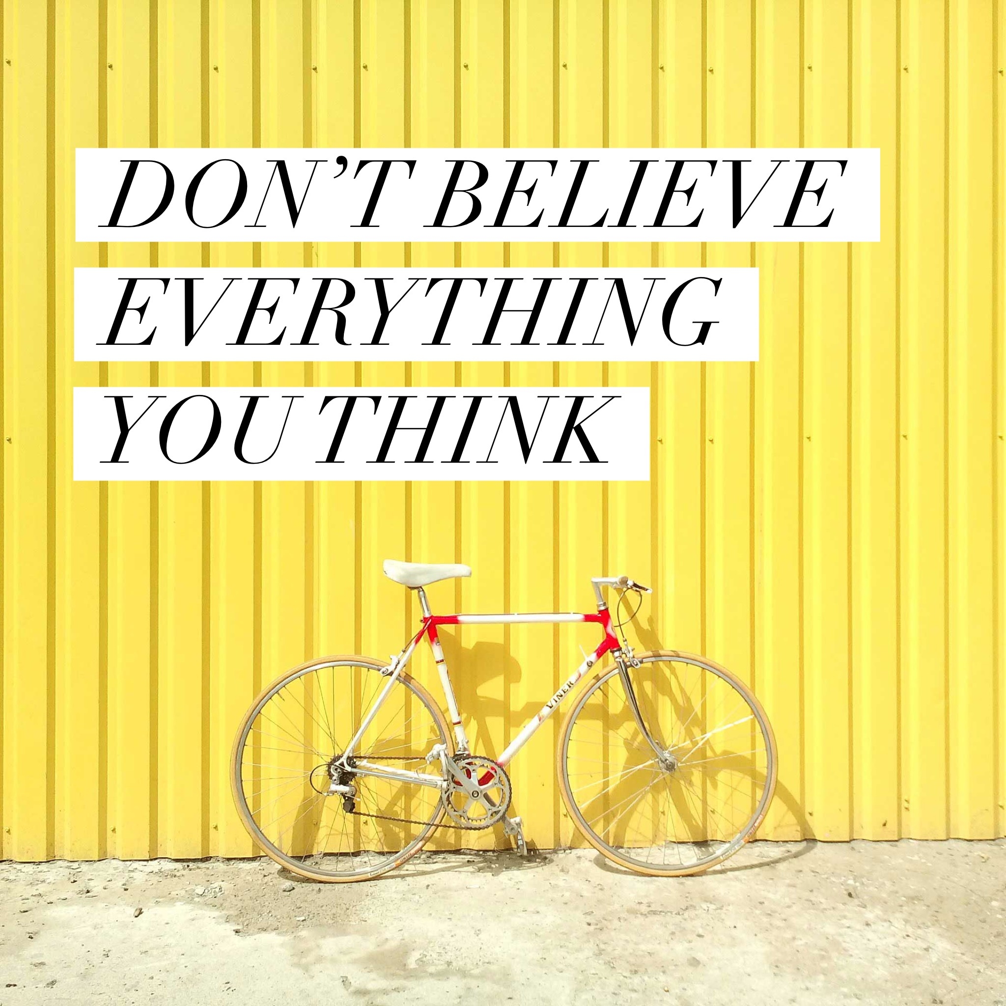 """""""Don't believe everything you think"""" is a quote by Allan Lokos"""