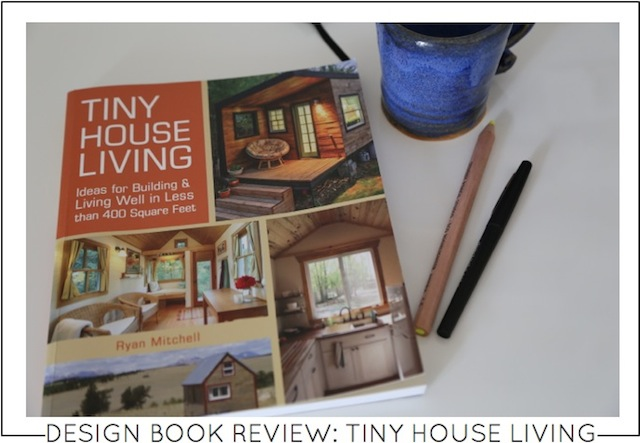 Design Book Review Tiny House LIving on Capella Kincheloe Interior Design Phoenix