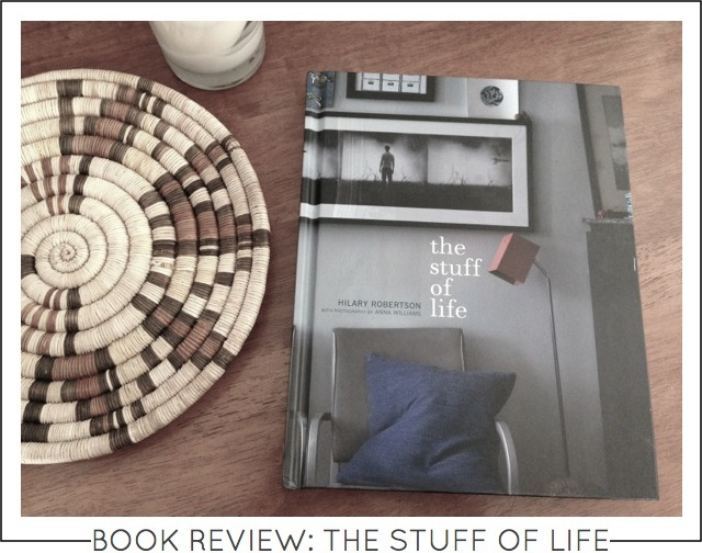 Design Book Review The stuff of life by hilary robertson on capella kincheloe interior design phoenix blog