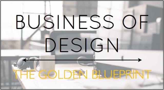 Business of Design The Golden Blueprint