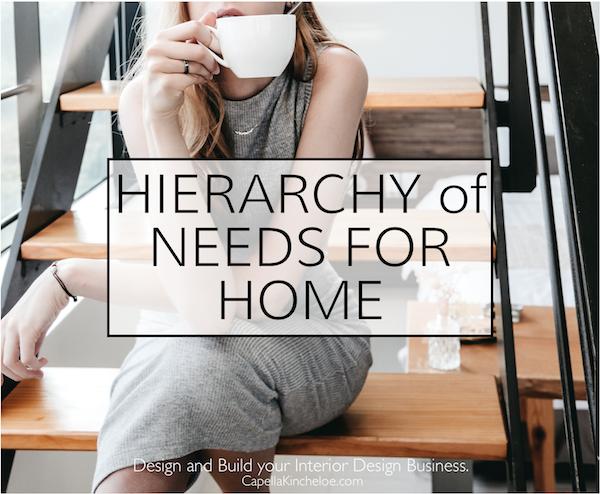 Hierarchy of Needs for Home capella kincheloe interior design