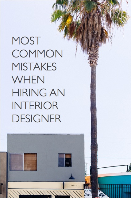 most common mistakes when hiring an interior designer photo credit: dttsp