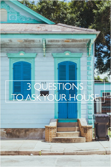 3 questions to ask your house photo by dttsp