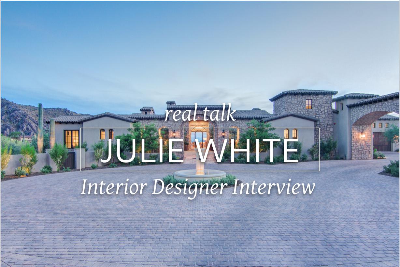 Interview with Arizona interior designer Julie White about running an interior design business