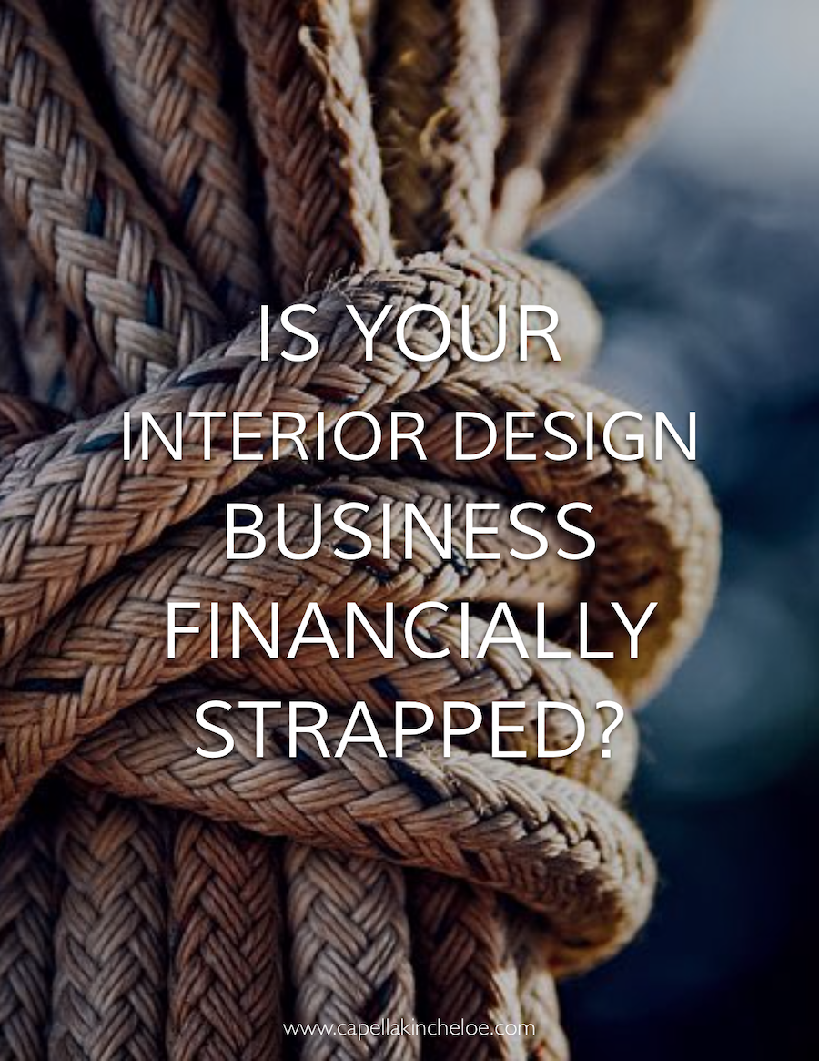 Broke? Living paycheck to paycheck? Taking whatever work comes your way? Time for some tough love. #interiordesignbusiness