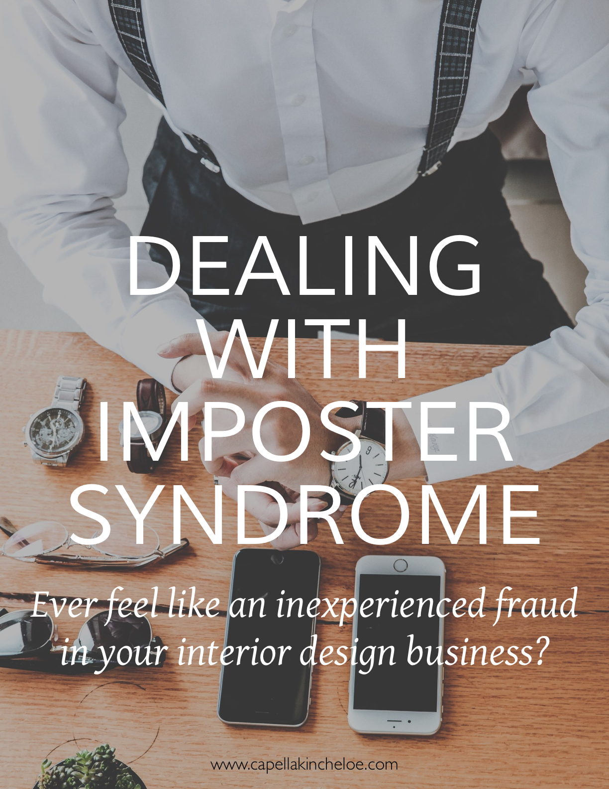 Ever feel like an inexperienced fraud in your interior design business? Here is what you can do. #interiordesignbusiness #interiordesignclients #capellakincheloe #cktradesecrets