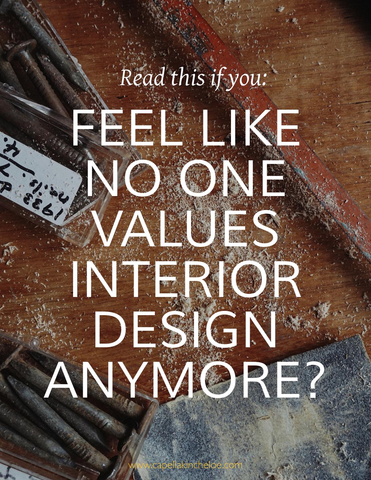 If you feel undervalued in your interior design career you need to read this. #interiordesignbusiness #interiordesignvalue #capellakincheloe #cktradesecrets