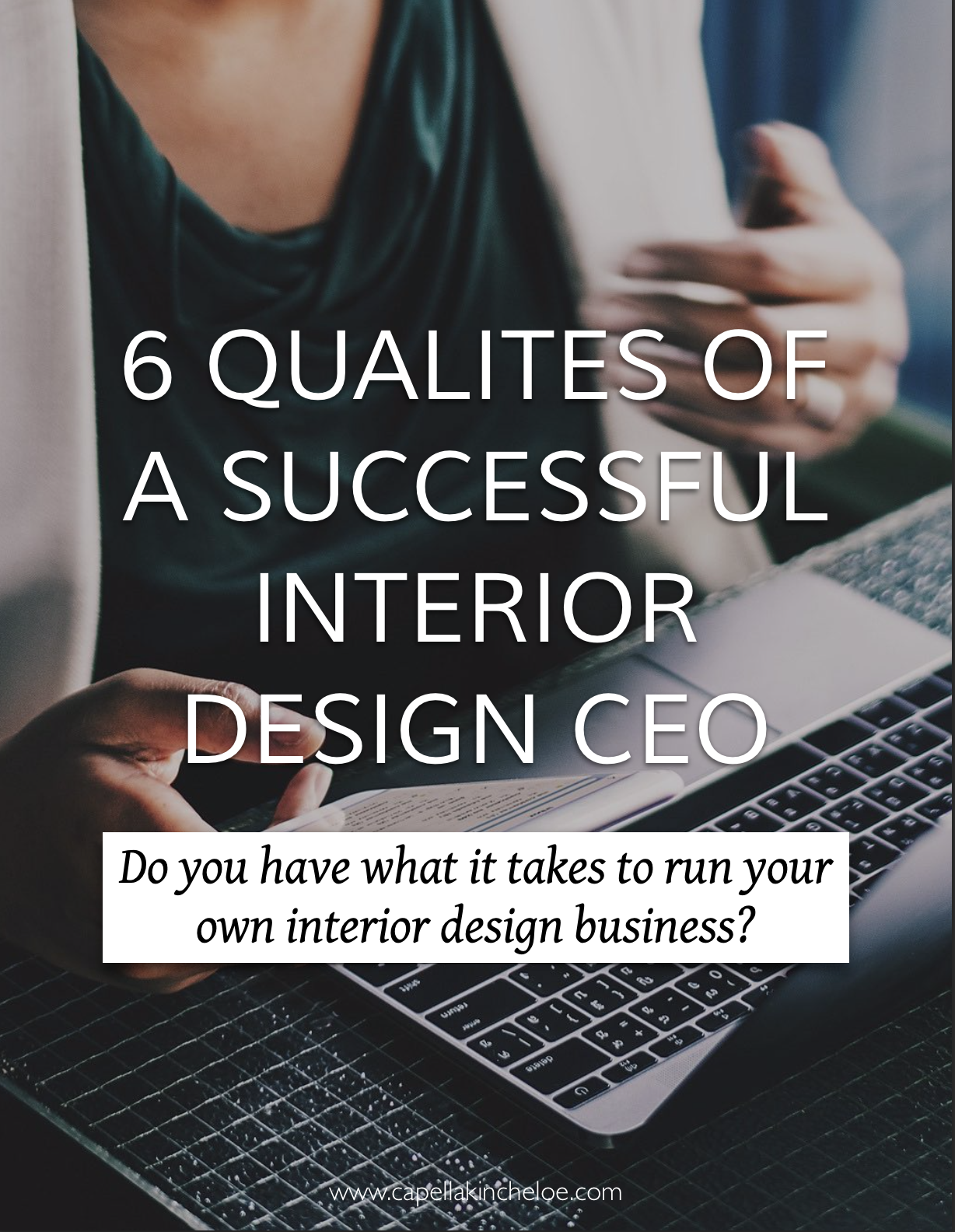 The six must-have qualities of a successful interior design ceo, do you have what it takes? #interiordesignbusiness #interiordesignceo #runningabusiness #cktradesecrets