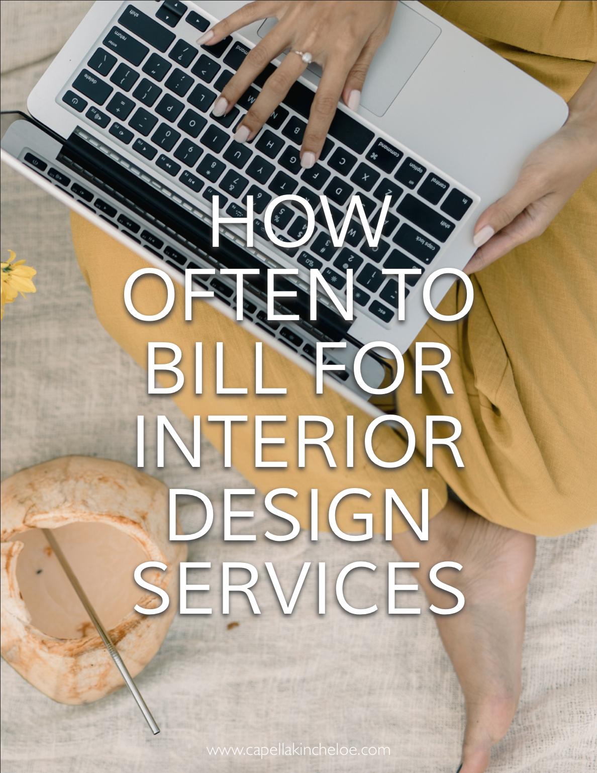 How Often to Bill for Interior Design Services — Capella ...