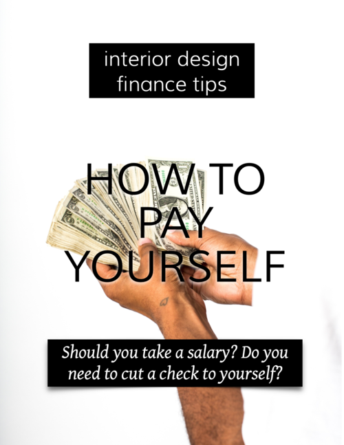 How To Pay Yourself In An Interior Design Business Capella Kincheloe