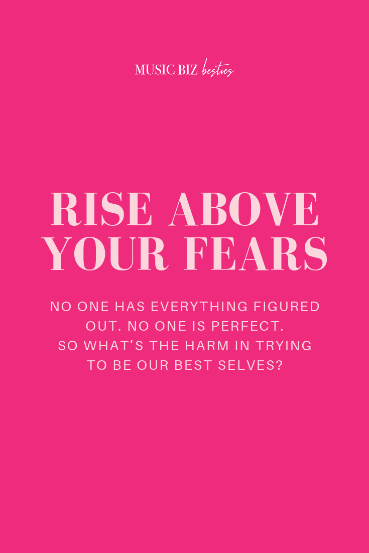 Rise Above Your Fears | Music Biz Besties