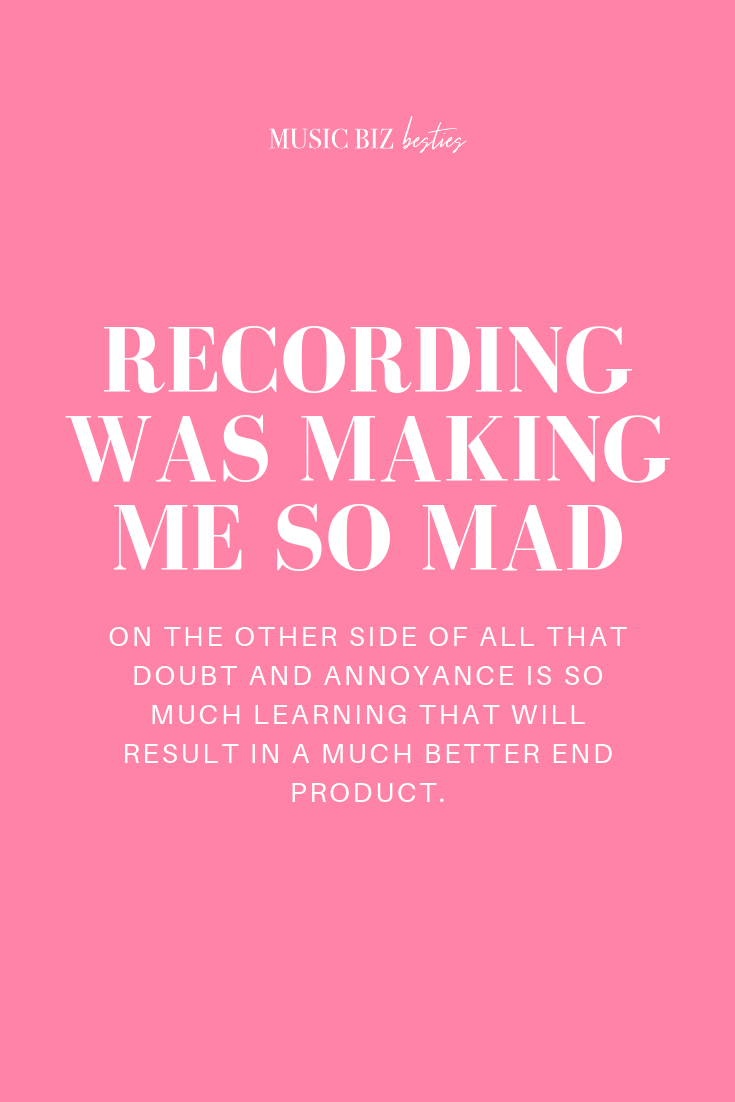 Recording was making me so mad | Music Biz Besties