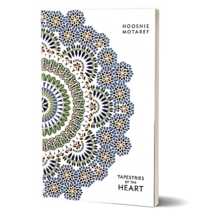 Tapestries of the Heart  by Nooshie Motaref   More Information  Buy Now:   AMAZON.COM