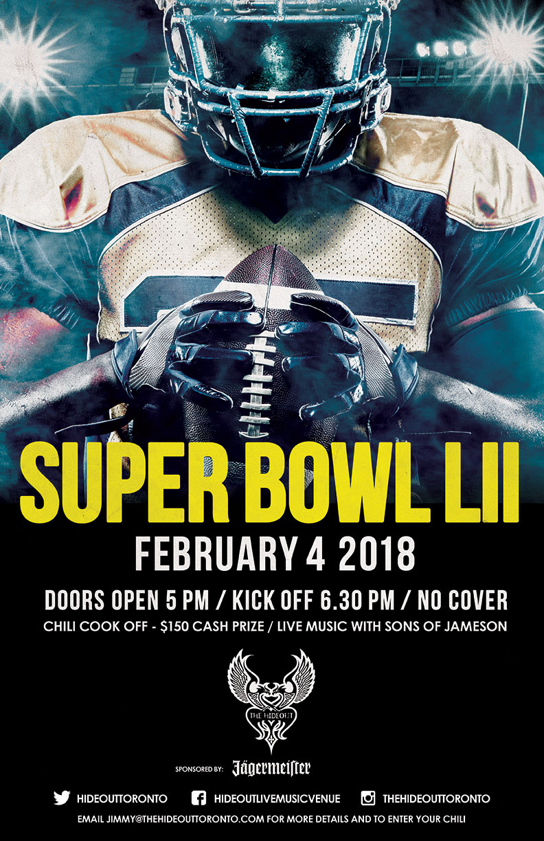 Join us on February 4th for Super Bowl 52. All the action live on our screens, comfy couches, great drink specials, video games for the kids (and us!), pool, pinball, golden tee & snacks.  Not to mention that our 10 year chili cook off tradition promises to be spectacular, with a few new entrants looking to challenge the vets! Two Time Reigning Champ Phillip Dodd will have to add some extra spice to his game this year to try and retain his Title & $150 cash prize!!!!  Look forward to seeing you all out .... $10 squares available now at the bar and all the way up to kick-off. Msg us for details.  Of-course, awesome live music from some of Toronto's most talented artists directly following the game.  Email or call us to OFFICIALLY enter your chili and have a chance to win our grand prize and get your name engraved on the coveted Callaghan Cup! info@thehideouttoronto.com / 647.539.5712