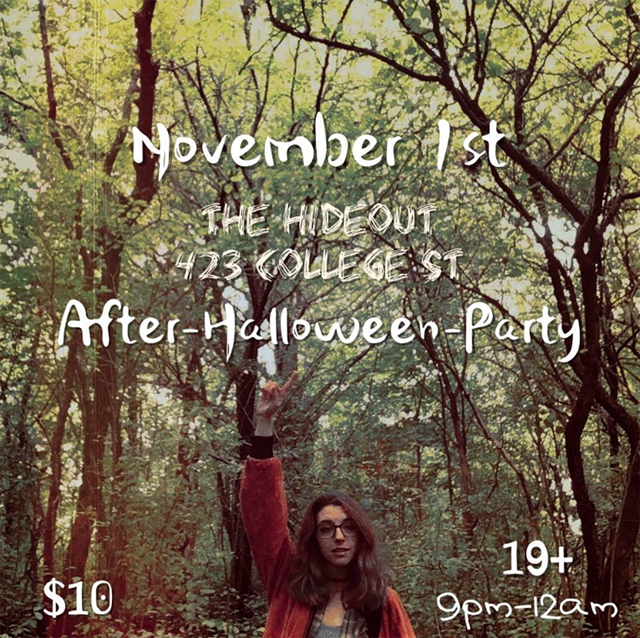 Join amazing local Toronto musicians on the dance floor and stage  of The Hideout! A night filled with costumes, candy, covers and a lot of  dancing… and only a day late. Want an excuse to keep the party going  this year? You got one.  This show will be $10 entry, and 19+.  -----------------------------------------------------------------------  Bands & Special Guests TBA so stay tuned to this page y'all.